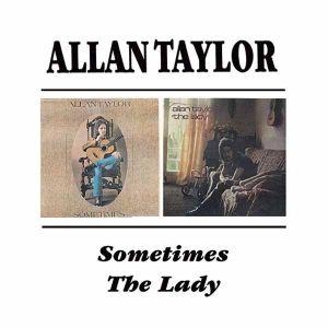 Allan Taylor - Sometimes / The Lady [ CD ]