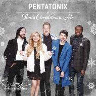 Pentatonix - That's Christmas To Me (Deluxe Edition incl. 5 new tracks) [ CD ]