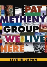 Pat Metheny Group - We Live Here - Live In Japan (DVD-Video) [ DVD ]