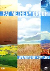 Pat Metheny Group - Speaking Of Now Live (DVD-Video) [ DVD ]