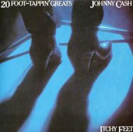 Johnny Cash - Itchy Feet - 20 Foot-Tappin' Greats [ CD ]