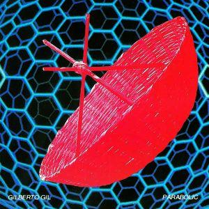 Gilberto Gil - Parabolicamará [ CD ]
