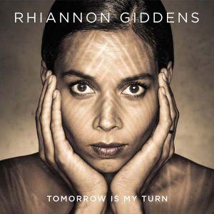 Rhiannon Giddens - Tomorrow Is My Turn [ CD ]