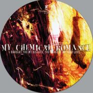 My Chemical Romance - I Brought You My Bullets, You Brought Me Your Love (Limited Picture Disc) (Vinyl) [ LP ]