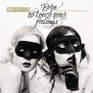 Scorpions - Born To Touch Your Feelings - Best Of Rock Ballads [ CD ]