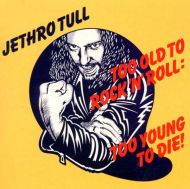 Jethro Tull - Too Old To Rock 'N' Roll [ CD ]
