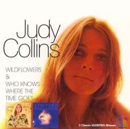 Judy Collins - Wildflowers / Who Knows Where [ CD ]