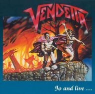 Vendetta - Go and Live... Stay and Die (Vinyl) [ LP ]