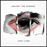 Against The Current - Past Lives [ CD ]