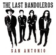 The Last Bandoleros - San Antonio (Vinyl) [ LP ]