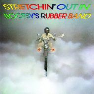 Bootsy's Rubber Band - Stretchin' Out In Bootsy's Rubber Band (Vinyl) [ LP ]