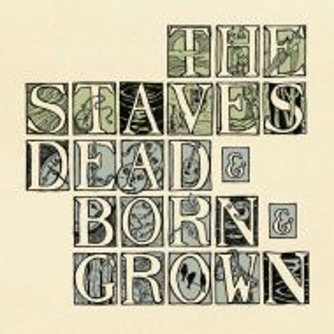 The Staves - Dead & Born & Grown (Enhanced CD) [ CD ]