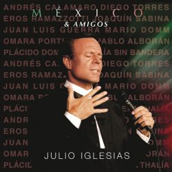 Julio Iglesias - Mеxico & Amigos [ CD ]