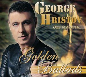 Георги Христов - Златни балади (Още те обичам) [ CD ]