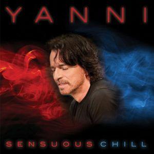 Yanni - Sensuous Chill [ CD ]