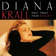 Diana Krall - Only Trust Your Heart [ CD ]
