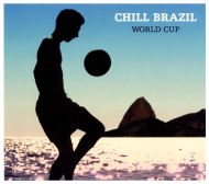Chill Brazil - The World Cup - Various Artists [ CD ]