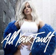 Bebe Rexha - All Your Fault Part 1 (USA edition) [ CD ]