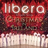 Libera - Angels Sing - Christmas In Ireland [ CD ]
