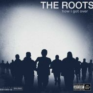 The Roots - How I Got Over [ CD ]