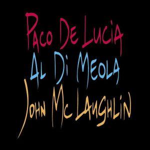 Paco De Lucia, Al Di Meola, John McLaughlin - 'The Guitar Trio' Paco De Lucia, John McLaughlin, Al Di Meola [ CD ]