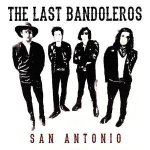 The Last Bandoleros - San Antonio (Vinyl) [ LP ]