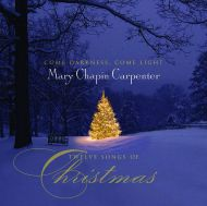 Mary Chapin Carpenter - Come Darkness, Come Light: Twelve Songs Of Christmas [ CD ]