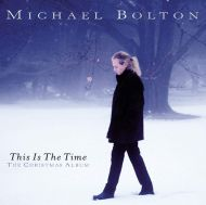 Michael Bolton - This Is The Time (The Christmas Album) [ CD ]