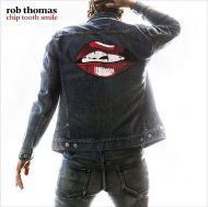 Rob Thomas - Chip Tooth Smile [ CD ]