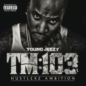 Young Jeezy - TM: 103 Hustlerz Ambition [ CD ]