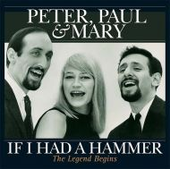 Peter, Paul & Mary - If I Had A Hammer - The Legend Begins (Vinyl) [ LP ]