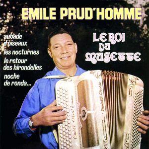 Emile Prud'Homme - Le Roi Du Musette [ CD ]