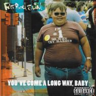 Fatboy Slim - You'Ve Come A Long Way, Baby [ CD ]