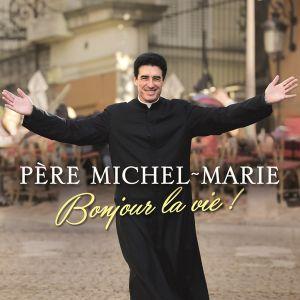 Pere Michel-Marie - Bonjour la vie! [ CD ]